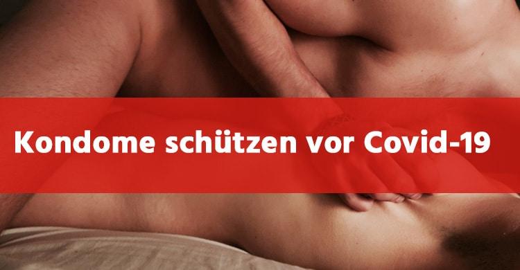 Kondome schützen dich vor Covid-19 Infektionen durch Sperma oder Vaginalflüssigkeiten